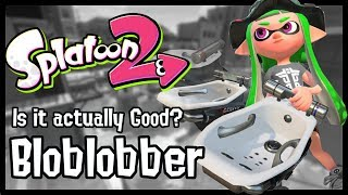 Splatoon 2 - Finally a good new Slosher? (Bloblobber Overview/Thoughts)