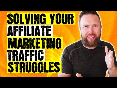 Affiliate Marketing: Why You're Struggling To Get Traffic To Your Offers