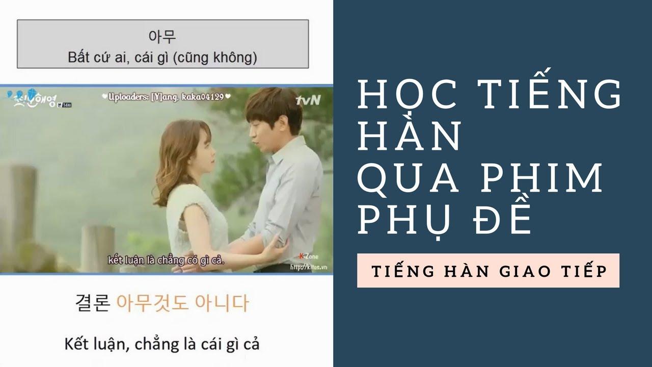 [Học tiếng Hàn qua phim] Bất kỳ cái gì, bất kỳ ai - 아무