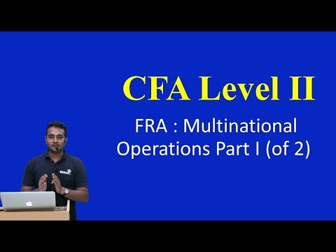 CFA Level II - FRA : Multinational Operations Part I (of 2)