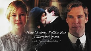 Period Drama Multicouples || A Thousand Years ( c/w SnakedragonProductions )