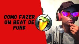 Como Fazer Um Beat De Funk No FL Studio (Tutorial para Iniciantes)