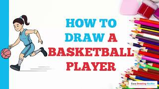 How to Draw a Basketball Player in a Few Easy Steps: Drawing Tutorial for Kids and Beginners