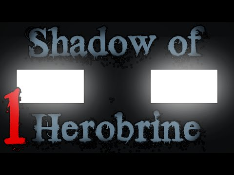 THE HAUNTED: Shadow of Herobrine - Episode 1