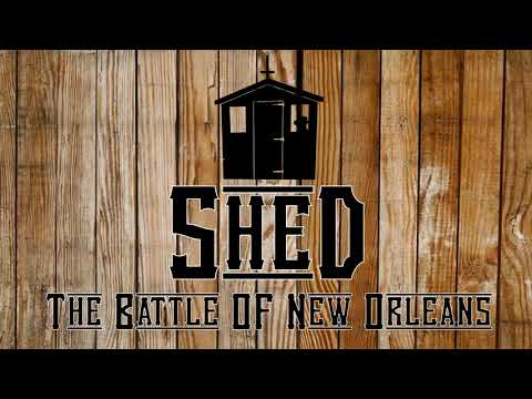 Shed - Battle Of New Orleans