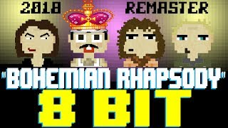 Bohemian Rhapsody (2018 Remaster) [8 Bit Tribute to Queen & the Bohemian Rhapsody Movie]