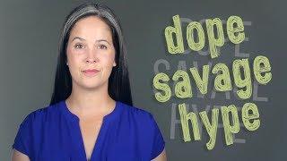 american slang dope savage hype
