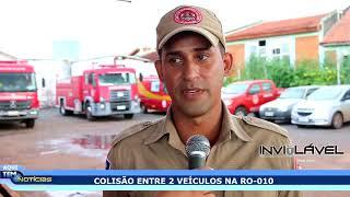 COLISÃO ENTRE 2 VEÍCULOS NA RO - O10, DEIXA 2 PESSOAS FERIDAS