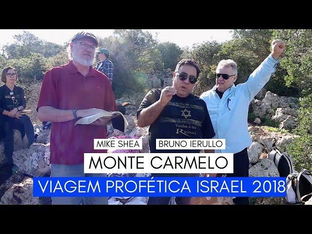 Viagem Profética ISRAEL - Monte Carmelo - Ministério Intimo do Pai - Mike Shea e Bruno Ierullo