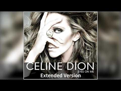 CELINE DION - Eyes On Me (Extended Version)