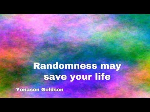 Randomness may save your life