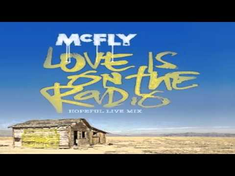 McFly - Love is On The Radio (Hopeful Live Mix) Carrie & Tom Version