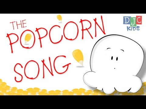 The Popcorn Song - A Fun Animated Video and Song for Children
