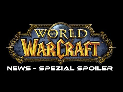 World of Warcraft NEWS ~ Spezial Spoiler (German & English) [HD]
