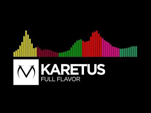 [Electro/Trap/Hardstyle/DnB/Drumstep/Moombahton] - Karetus - Full Flavor [Free Download]
