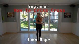 Beginner learn how to Jump Rope Criss Cross tutorial anyone can master