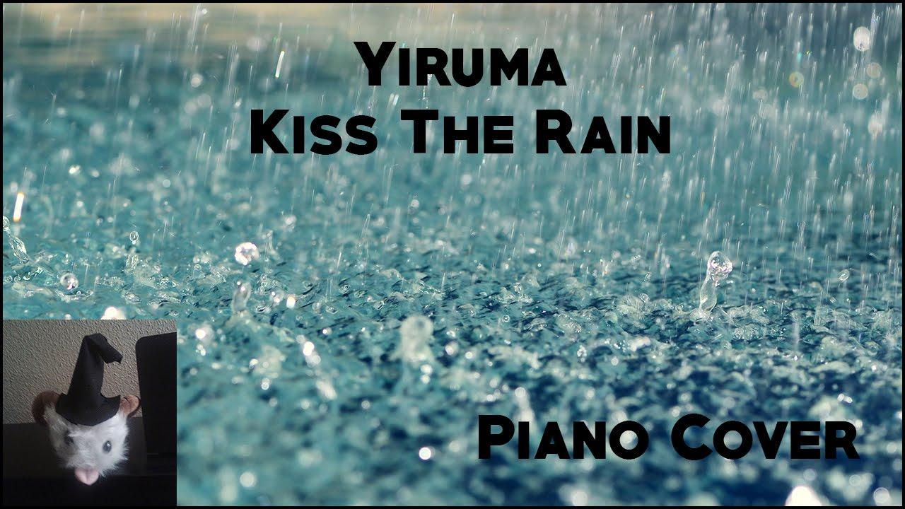 Yiruma - Kiss The Rain (Piano Cover) - YouTube