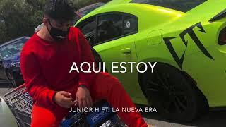 (LETRA) Aquí Estoy-Junior H Ft. La Nueva Era [2020]