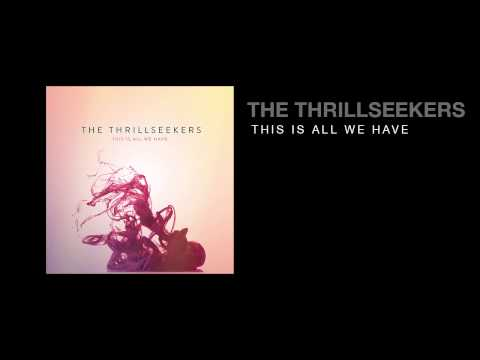 The Thrillseekers - This Is All We Have