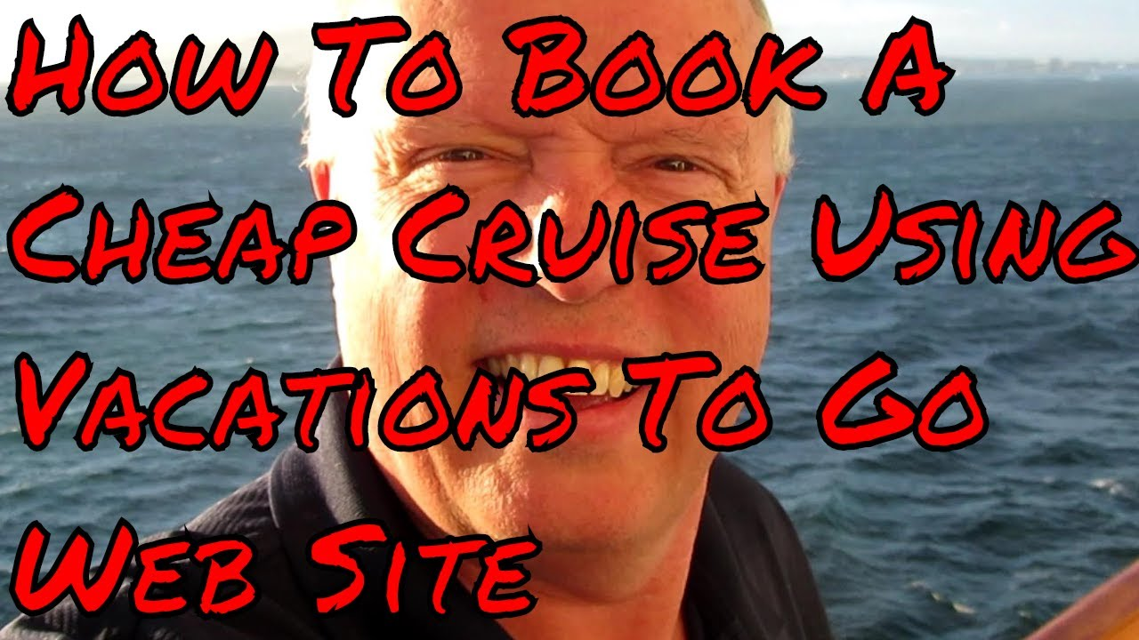 How To Book A Cheap Cruise With Vacations To Go Save Cash Booking