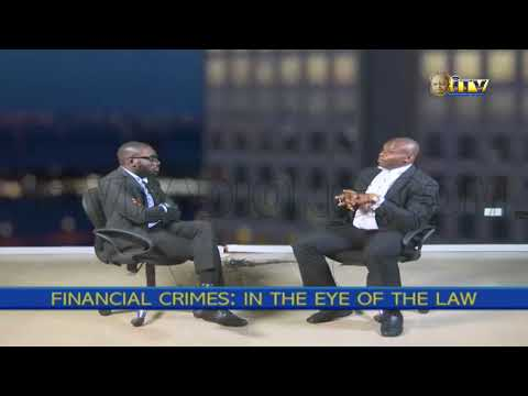 LAW AND YOU: FINANCIAL CRIME IN THE EYE OF THE LAW