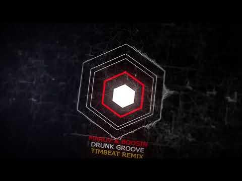MARUV & Boosin - Drunk Groove (TimBeat Remix)