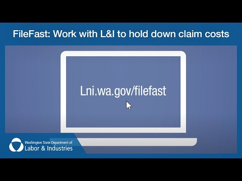 FileFast: Work with L&I to hold down claim costs (employers)