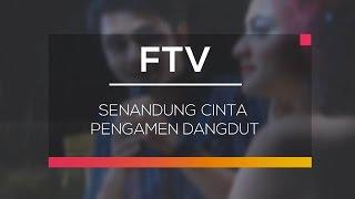 FTV SCTV - Senandung Cinta Pengamen Dangdut