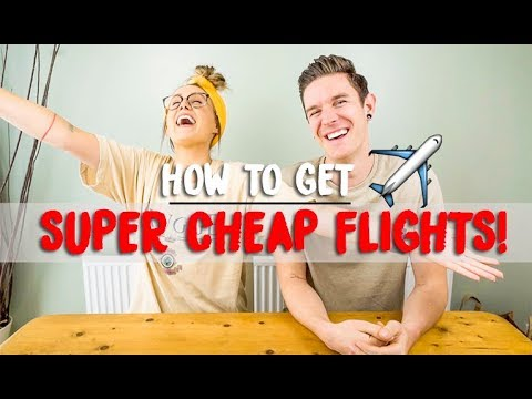 HOW TO GET CHEAP FLIGHTS!