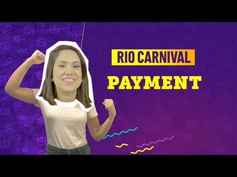 VIDEO GUIDE RIO CARNIVAL: PAYMENT