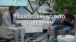 Transforming into SUPERMAN | Martin PK on Conversations with MphoD