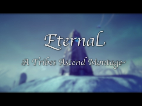 Eternal | A Tribes Ascend Montage