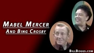 Mabel Mercer with Bing Crosby Interview with Bill Boggs