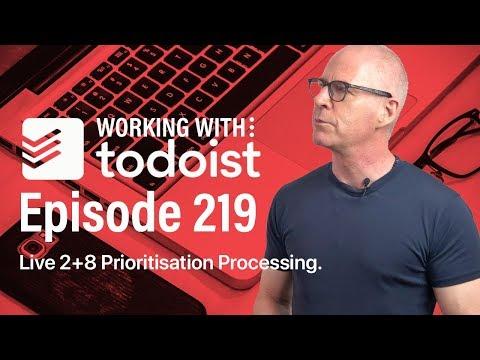Live (ish) 2+8 Prioritisation Processing in Todoist