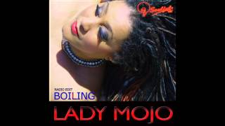 LADY MOJO - Boiling (Radio Edit)