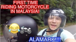 FIRST TIME ON MOTORCYCLE IN MALAYSIA! (ALAMARK!)