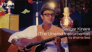 Saagar Kinare (The Unwind Instrumental) by Shomu Seal