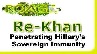 ReKhan: Penetrating Hillary's Sovereign Immunity