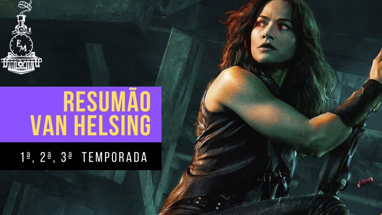 Download RESUMÃO VAN HELSING l Primeira, Segunda e Terceira Temporada!