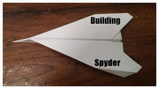 Paper Airplanes: Building Spyder
