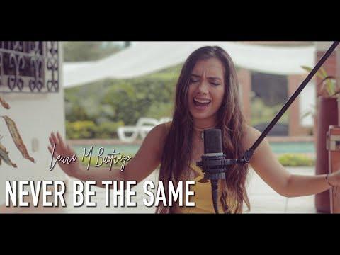 Camila Cabello - Never Be The Same (Versión En Español) Laura Buitrago (Cover)