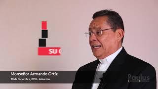 EP19 - 20 de Diciembre, 2018 - Monseñor Armando Ortíz - Adventus
