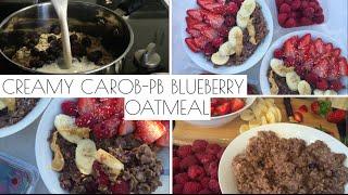 Creamy Carob-pb Blueberry Oatmeal | Vegan Healthy