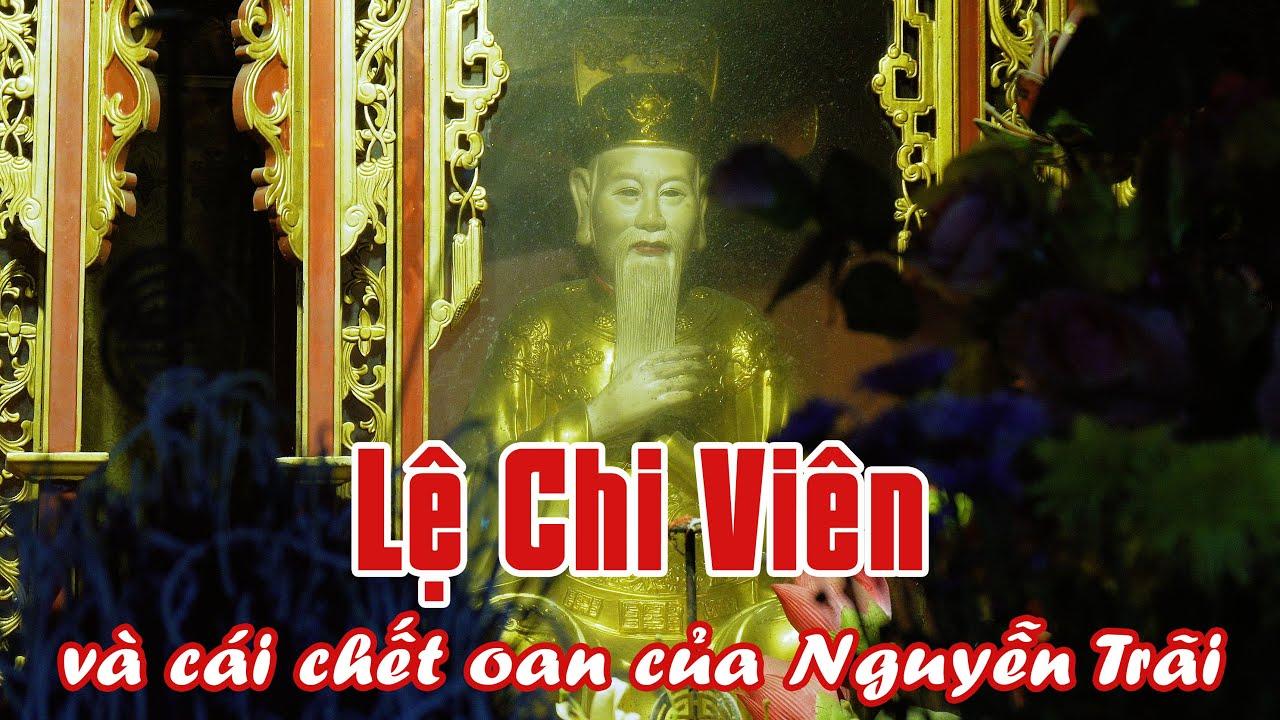 Đi tìm Lệ Chi Viên - Nơi khiến Nguyễn Trãi chết oan vì bị tru di tam tộc