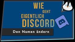 Wie geht eigentlich Discord? Den Namen ändern