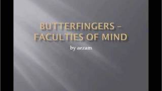 Butterfingers   Faculties Of Mind