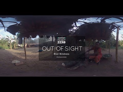 'Out Of Sight' 360-Degree Film Series: River Blindness