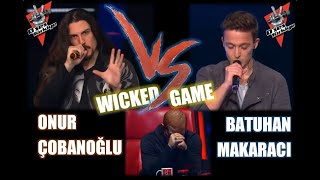 O Ses Türkiye - Onur Çobanoğlu vs Batuhan Makaracı * Wicked Game (Düello) 20.01.2018