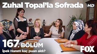 İpek Hanım kaç puan aldı? Zuhal Topal'la Sofrada 167. Bölüm