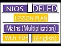 NIOS Deled Lesson plan Maths (Multiplication) in English with Pdf file 👇👇